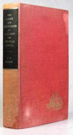 Travels and Researches Among the Lakes and Mountains of Eastern and Central Africa. From the Journals of... Edited and Compiled by H.B. Cotterill. J. Frederic ELTON.