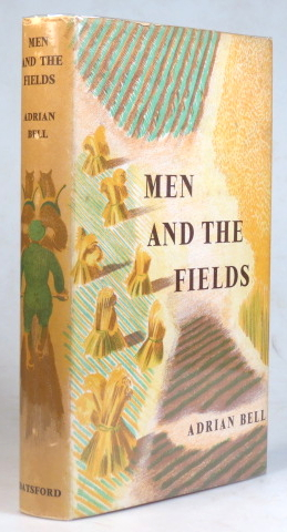 Men and the Fields. With Drawings and Lithographs by John Nash. Adrian BELL.