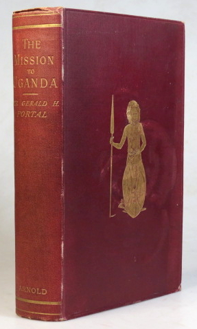 The British Mission to Uganda in 1893. By the late... Edited with a Memoir by Rennell Rodd. With the Diary of the Late Captain Raymond Portal and an Introduction by Lord Cromer. Sir Gerald PORTAL.