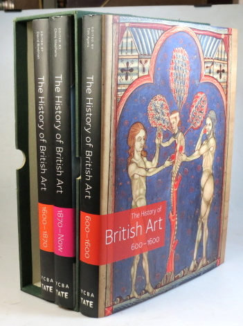 The History of British Art. 600-1600. 1600-1870. 1870-Now. Edited by [respectively]. Tim AYERS, David, BINDMAN, Chris STEPHENS.