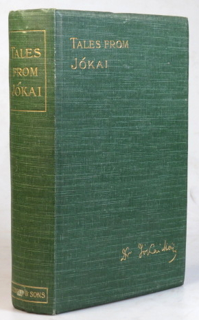 Tales from Jokai. Translated from the Hungarian by R. Nisbet Bain. With complete biography. Maurus JOKAI.