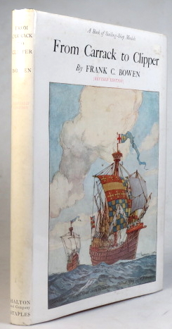 From Carrack to Clipper. A Book of Sailing-Ship Models. Frank C. BOWEN.