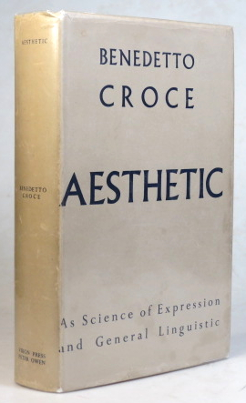 Aesthetic. As science of expression and general linguistic. Translated from the Italian by Douglas Ainslie. Benedetto CROCE.