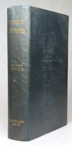 Greek Studies. A Series of Essays... Prepared for the Press by Charles L. Shadwell. Walter PATER.