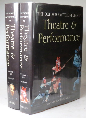 The Oxford Encylcopaedia of Theatre and Performance. Edited by. Dennis KENNEDY.