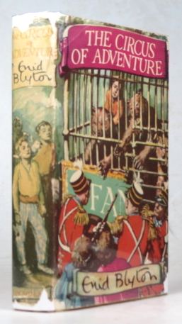 The Circus of Adventure. With illustrations by Stuart Tresilian. Enid BLYTON.