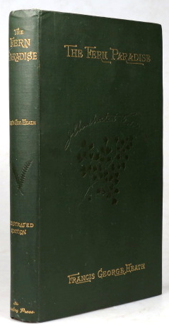 The Fern Paradise: A Plea for the Culture of Ferns. Francis George HEATH.