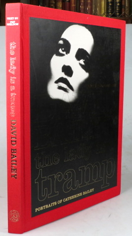 The Lady is a Tramp. Portraits of Catherine Bailey. Text by Fay Weldon. David BAILEY.