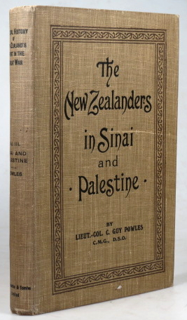 The New Zealanders in Sinai and Palestine. From material compiled by Major A. Wilkie. Lieut-Col. C. GUY POWLES.