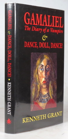 Gamaliel. The Diary of a Vampire & Dance Doll, Dance! Kenneth GRANT.