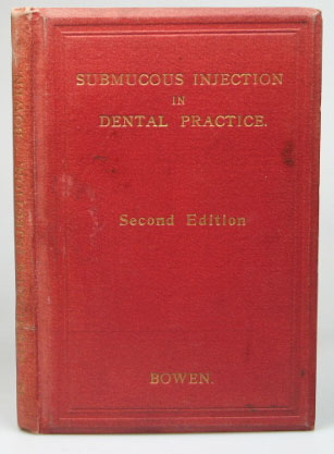 Submucous Injection in Dental Practice. W. F. BOWEN.