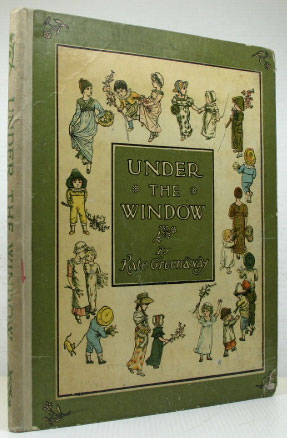 Under the Window. Pictures & Rhymes for Children by. Kate GREENAWAY.