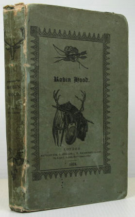 Robin Hood: A Collection of all the Ancient Poems, Songs, and Ballads, now extant, relative to that celebrated English Outlaw: To which are prefixed Historical Anecdotes of his Life. Joseph RITSON.