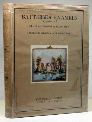Battersea Enamels. Selected and Described with an Introduction by. Egan MEW