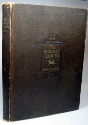 The Birds of Florida. A popular and scientific Account of the 425 species and subspecies of Birds that are now, and that have been found within the State and its adjacent waters... Illustrated... by Geo. M. Sutton. Harold H. BAILEY.