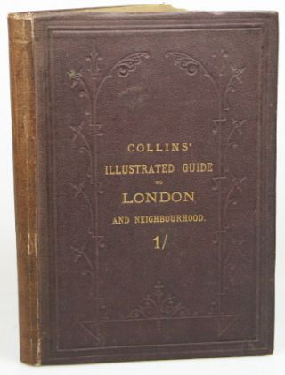 Collins' Illustrated Guide to London and Neighbourhood: Being a concise description of the chief...