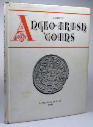 Medieval Anglo-Irish Coins. Michael DOLLEY.