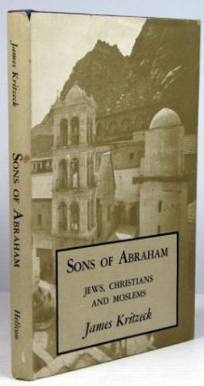Sons of Abraham. Jews, Christians and Moslems. James KRITZECK