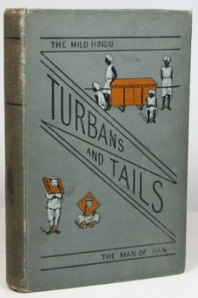 Turbans and Tails; or, Sketches in the Unromantic East. Alfred J. BAMFORD