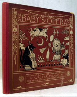 The Baby's Opera. A Book of old Rhymes with new Dresses... The Music by the earliest Masters....