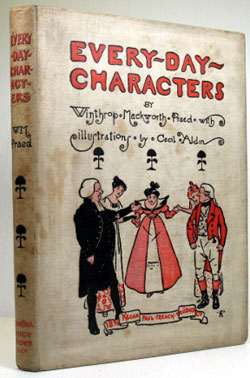 Every-day Characters. Illustrated by Cecil Aldin. Cecil ALDIN, W. M. PRAED