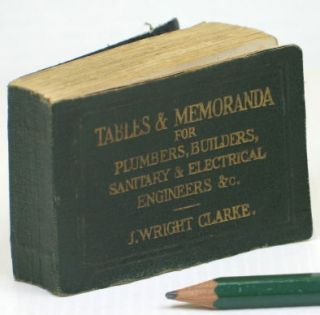 'Clarke's Tables'. A Pocket-Book of Tables & Memoranda for Plumbers, Builders, Sanitary, Heating,...