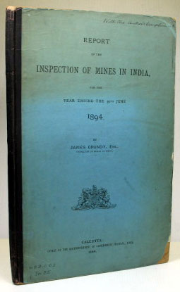 Report of the Inspection of Mines in India, for the year ending the 30th June 1894. James GRUNDY