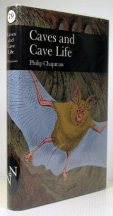 Caves and Cave Life. Philip CHAPMAN.