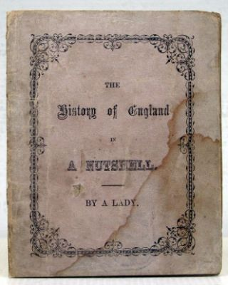 The History of England in a Nutshell, with the Dates included; in Verse, by a Lady. ENGLAND