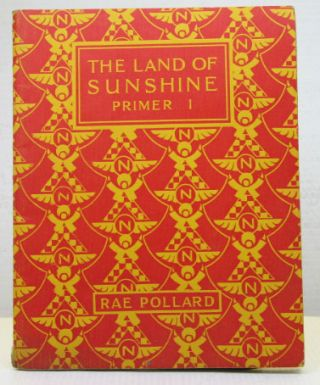The Land of Sunshine. Primer I. Rae POLLARD