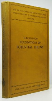 Foundations of Potential Theory. Oliver Dimon KELLOGG