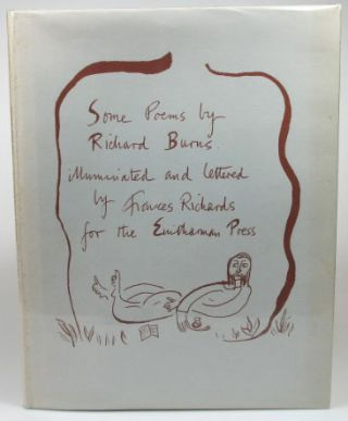 Some Poems by... Illuminated and Lettered by Frances Richards. Richard BURNS