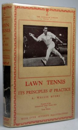 Lawn Tennis. Its Principles & Practice. A. Wallis MYERS