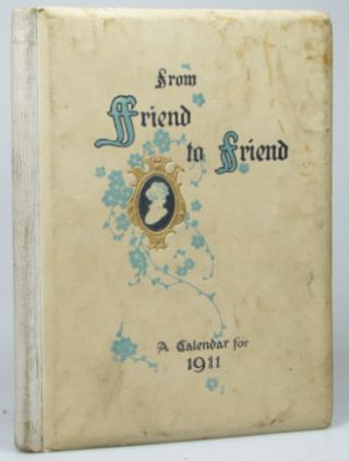 From Friend to Friend. A Calendar for the Year 1911. CALENDAR