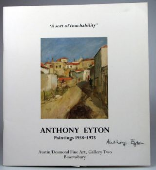 'A Sort of Touchability.' Paintings 1938-1975. Anthony EYTON