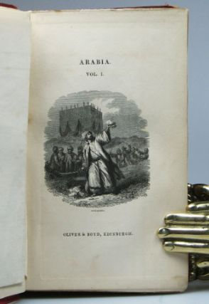 History of Arabia, Ancient and Modern: Containing a Description of the Country - an account of its inhabitants, antiquities, political condition, and early commerce - the life and religion of Mohammed - the conquests, arts, and literature of the Saracens - the caliphs of Damascus, Bagdad, Africa, and Spain - the civil Government and religious ceremonies of the modern Arabs - origin and suppression of the Wahabees - the institutions, character, manners, and customs of the Bedouins; and a comprehensive view of its natural history.