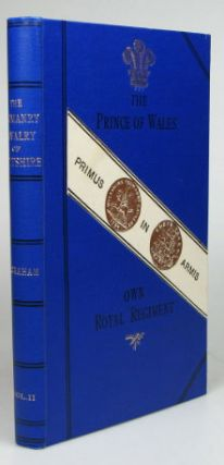 The Annals of the Yeomanry Cavalry of Wiltshire. Vol. II. Being a complete History of the Prince...