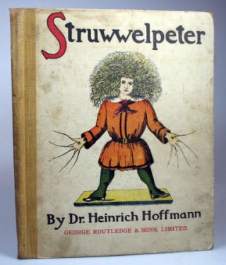 The English Struwwelpeter. Pretty Stories and Funny Pictures for Little Children. Dr. Heinrich...