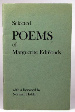 Selected Poems of... With a Foreword by Norman Hidden. Marguerite EDMONDS