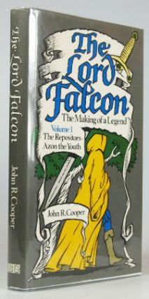 The Lord Falcon. The Making of a Legend. (Volume I. The Repositors - Azon the Youth). John R....