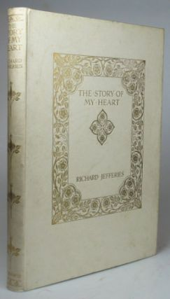 The Story of My Heart. My Autobiography. Illustrated by E.W. Waite. Richard JEFFERIES