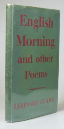 English Morning, and other poems. With a preface by Edith Sitwell. Leonard CLARK