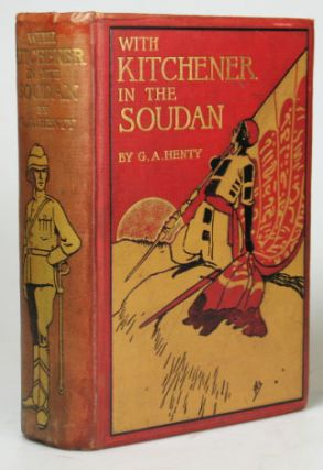 With Kitchener in the Soudan. A Story of Athara and Omdueman. G. A. HENTY