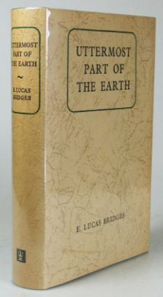 Uttermost Part of the Earth. E. Lucas BRIDGES