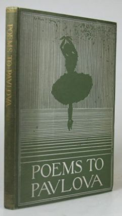 Poems to Pavlova. With... illustrations of Madame Pavlova in her most famous dances. A. Tulloch CULL