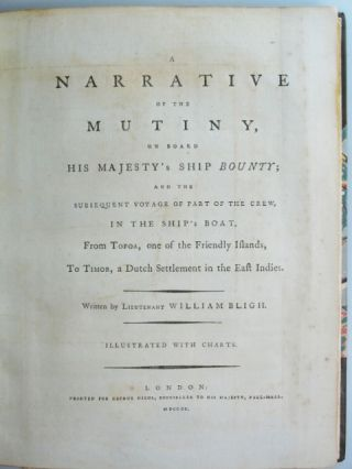 A Narrative of the Mutiny, on Board His Majesty's Ship Bounty; and the Subsequent Voyage of Part...