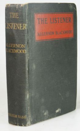 The Listener, and other stories. Algernon BLACKWOOD