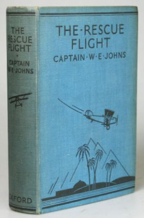The Rescue Flight. A Biggles Story. Illustrations by Howard Leigh and Alfred Sindall. Captain W....