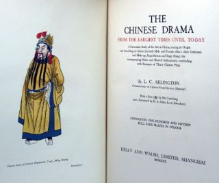 The Chinese Drama, from the earliest times until to-day. A Panoramic Study of the Art in China, tracing its Origin and describing its Actors (in both Male and Female rôles): their Costumes and Make-up, Superstitions and Stage Slang: the accompanying Music and Musical Instruments: concluding with Synopses of Thirty Chinese Plays. With a Pien by Mei Lan-fang and a Foreword by H.A. Giles.