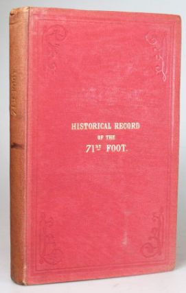 Historical Record of the Seventy-First Regiment, Highland Light Infantry: Containing an Account...